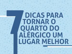 7 Dicas para tornar o quarto do alérgico um lugar melhor
