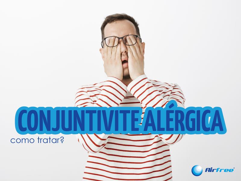 Conjuntivite Alérgica: Como surge e qual o melhor tratamento